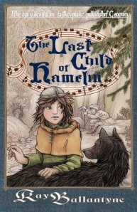 The Last Child of Hamelin Ray Ballantyne ISBN 978-1937053550 August 26, 2014